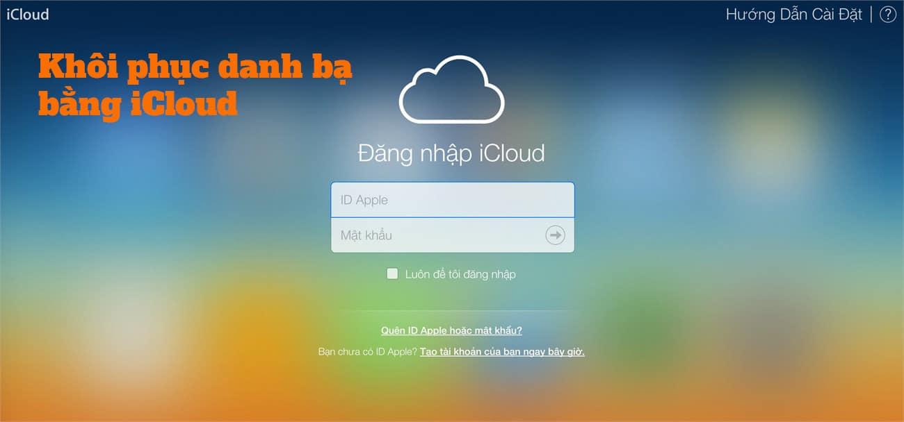 Hướng dẫn khôi phục danh bạ bằng iCloud