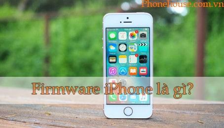 Firmware iPhone là gì?