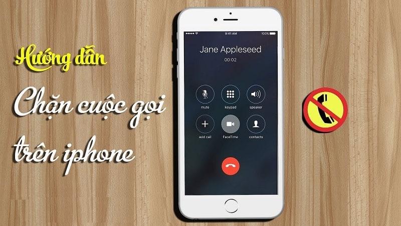 Hướng dẫn chặn cuộc gọi trên iPhone