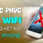 Nguyên nhân và cách khắc phục lỗi iPhone không bắt được Wifi hiệu quả