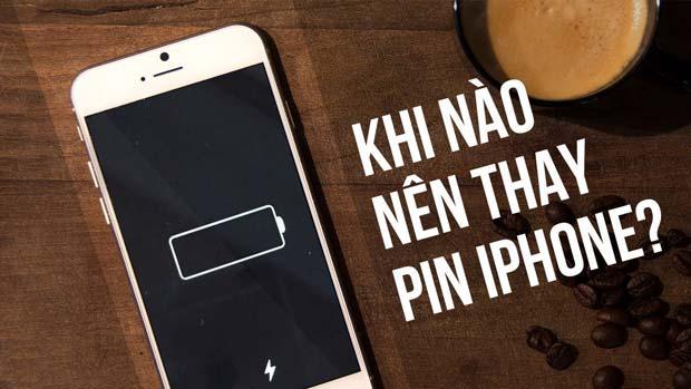 Khi nào thì cần thay Pin iPhone