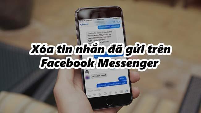 Cách xóa tin nhắn đã gửi trên Messenger