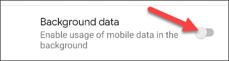 Gạt công tắc bên cạnh tùy chọn Background Data