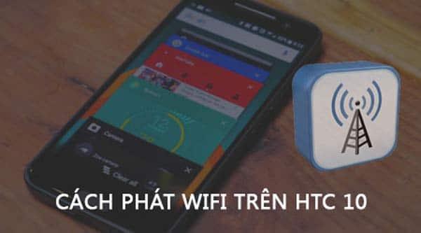 Phát wifi từ điện thoại Android HTC